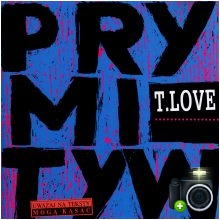 T.Love - Prymityw