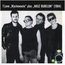 T.Love - Wychowanie / Nasz Bubelon