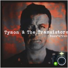 Tymon & The Transistors - Rock`n`roll