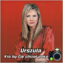 Urszula - Kto by Cię chciał pokochać
